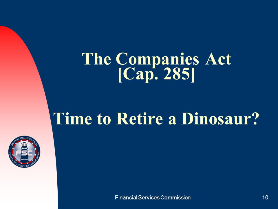 The Companies Act [Cap. 285] Time to Retire a Dinosaur